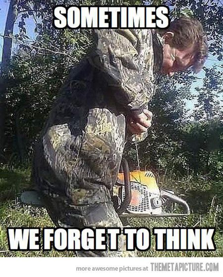 """We forget to think…I don't even know what to say...(You can take the """"We"""" out of that...lol)"""