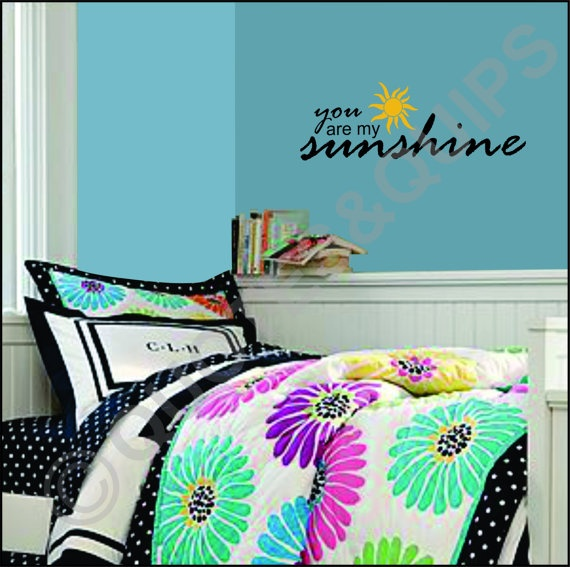 You are my sunshine! (vinyl wall decal) $21.99 http://www.etsy.com/listing/85535434/vinyl-you-are-my-sunshine