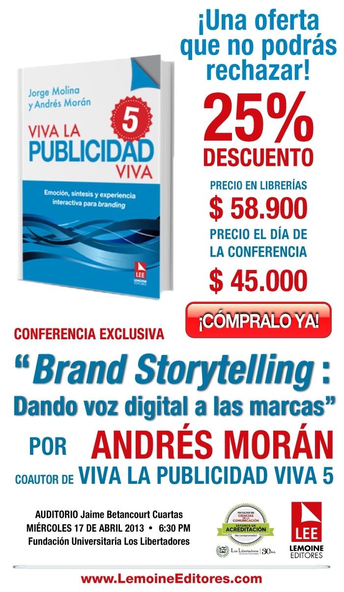Mañana estaremos con Andrés Morán Autor de Viva la publicidad Viva 5 en la Fundación Universitaria Los Libertadores. Hablaremos sobre Branding Digital