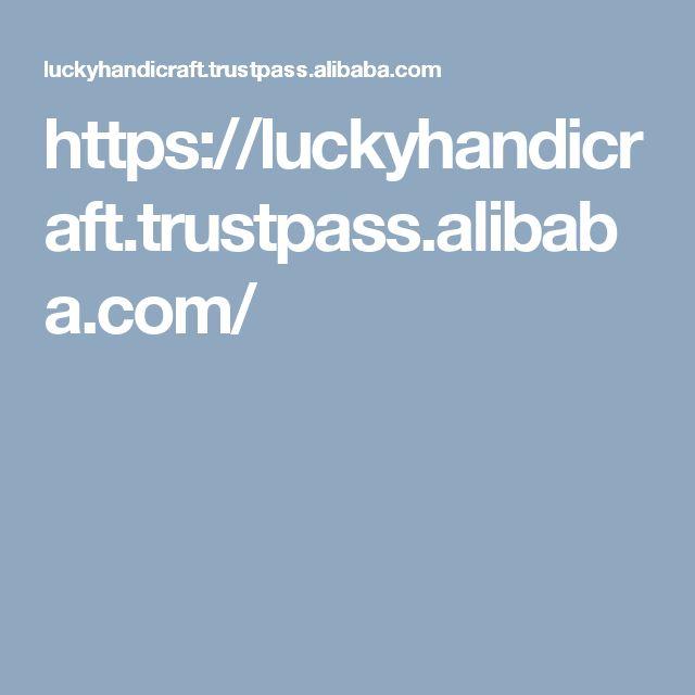 https://luckyhandicraft.trustpass.alibaba.com/