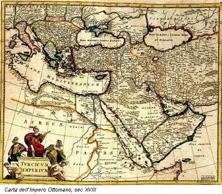 Carta dell'Impero Ottomano, sec XVIII    I Turchi in Europa , Palmanova 2006