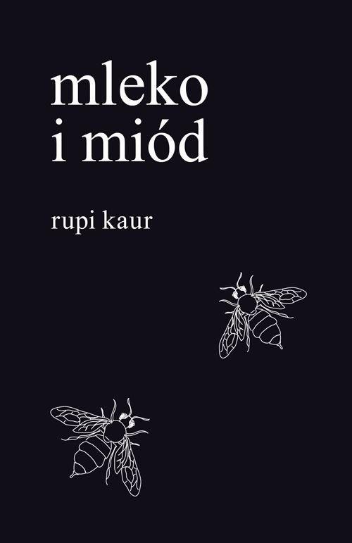 Mleko i miód -   Kaur Rupi , tylko w empik.com: 24,68 zł. Przeczytaj recenzję Mleko i miód. Zamów dostawę do dowolnego salonu i zapłać przy odbiorze!
