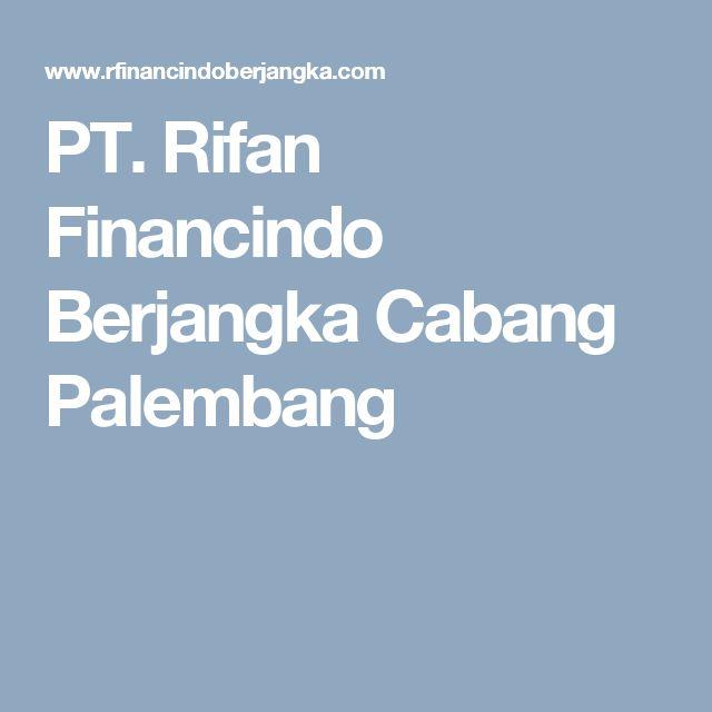 PT. Rifan Financindo Berjangka Cabang Palembang
