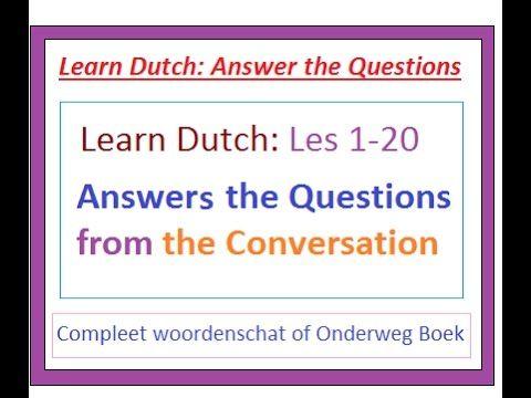 Snel Nederlands Leren    beantwoord de vragen    answers the questios