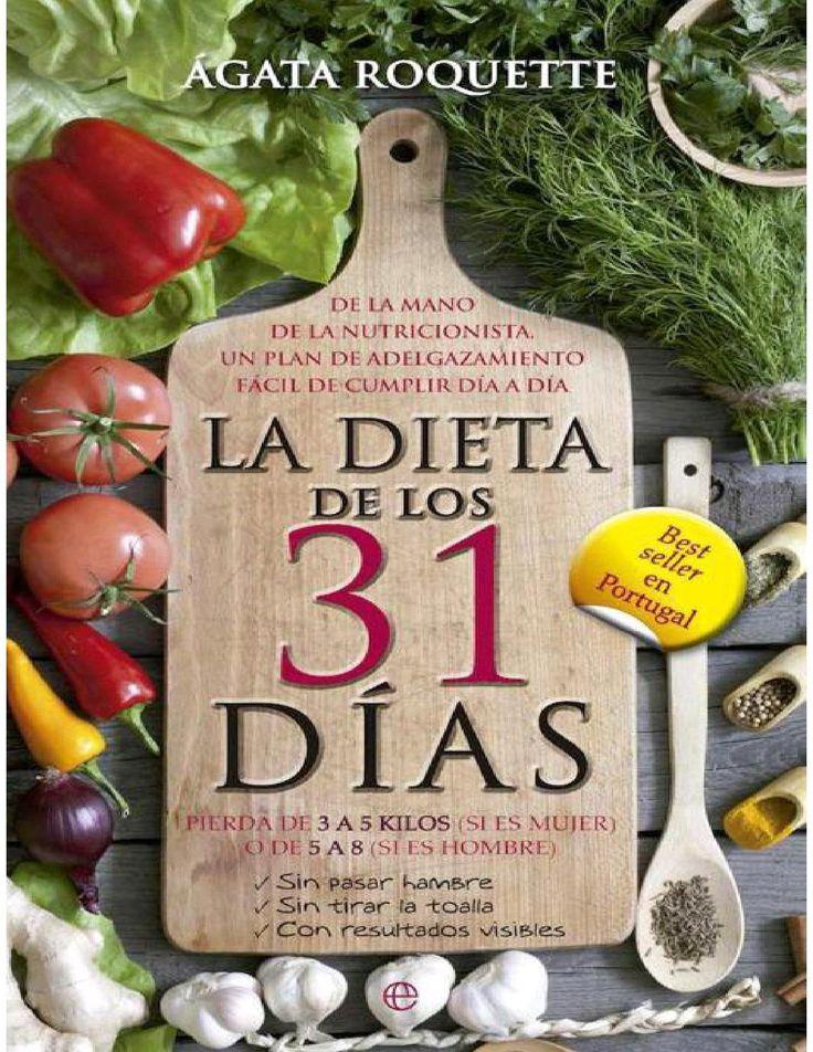 La dieta de los 31 días agata roquette  http://www.adelgazar.cl/ - Si está harto de planes de adelgazamiento que no funcionan, que le hacen pasar hambre o que se basan en productos que luego no puede encontrar en los supermercados, este es su libro.
