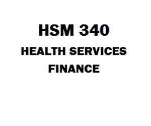 hsm 340 healthcare finance Hsm 340 health services finance week 7 discussiosn and quiz week 7 dq 1 discuss legal and regulatory issues that affect mcos week 7 dq 2 describe the relationship between financial planning and strategic planning.