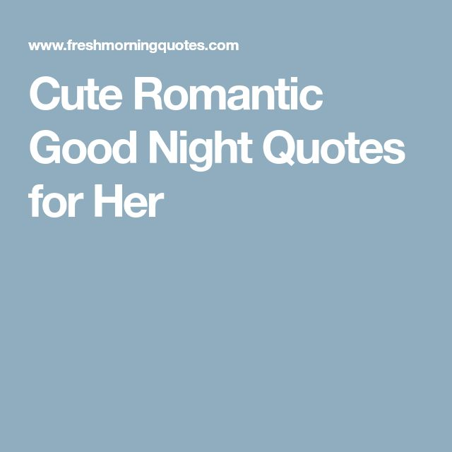 Short Sweet I Love You Quotes: Best 25+ Cute Good Night Quotes Ideas On Pinterest