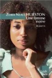 Critiques, citations, extraits de Une femme noire de Zora Neale Hurston. Quel bonheur de découvrir l'enfance, l'adolescence, les trois mariages...