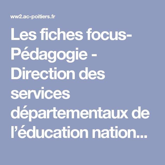 Les fiches focus- Pédagogie - Direction des services départementaux de l'éducation nationale du 86 - Pédagogie - Académie de Poitiers