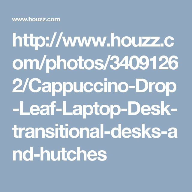 http://www.houzz.com/photos/34091262/Cappuccino-Drop-Leaf-Laptop-Desk-transitional-desks-and-hutches
