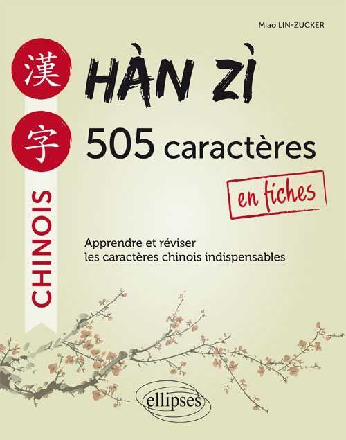 h u00e0nz u00ec 505 caract u00e8res chinois en fiches est un livre reprenant les 505 caract u00e8res du niveau