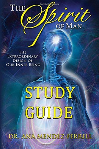 Spirit of Man Workbook by Dr Ana Mendez Ferrell