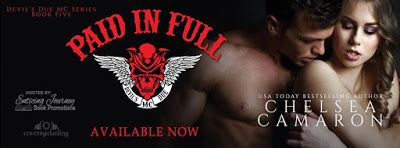 🔥 #NewRelease Title: Paid in Full Series: Devil's Due MC Series Book 5 Author: Chelsea Camaron Genre: MC Romance Release Date: October 26, 2017 #PaidinFull #ChelseaCamaron #MCRomance #PaidInFullReleaseBlitz Hosted by #EnticingJourneyBookPromotions
