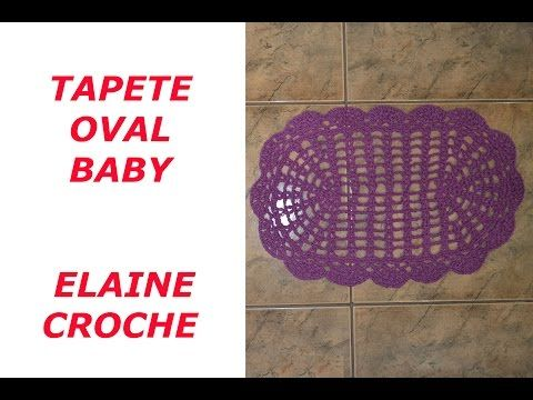 Tapete oval baby croche elaine croche youtube - Tapete baby ...