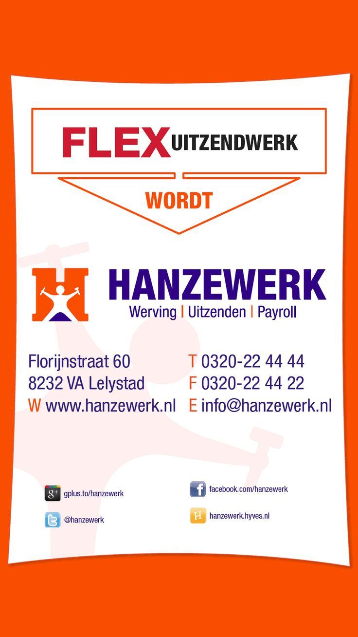 Flex Uitzendwerk wordt Hanzewerk, werving, uitzenden, payroll. volg Hanzewerk op facebook! #Lelystad