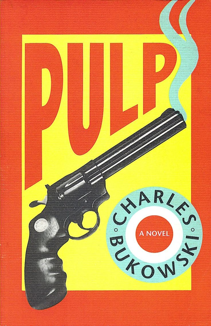 Charles Bukowski: Pulp (1994). Without doubt one of the best, funniest, craziest books I've ever read.