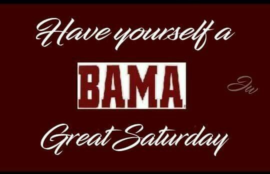 Great Saturday Roll Tide ALABAMA Football