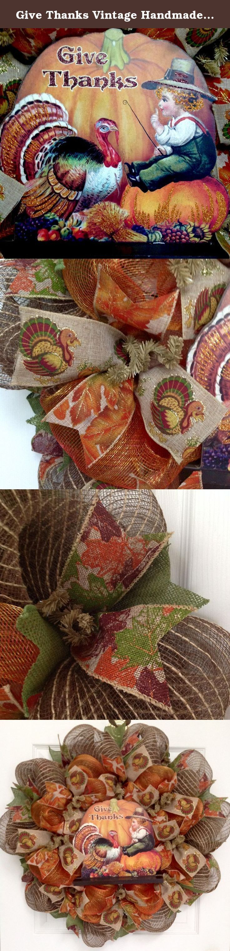 Give Thanks Vintage Handmade Thanksgiving Deco Mesh Wreath. New! Full! Premium! Handmade Harvest Or Thanksgiving Wreath. The outer ring is a creamy brown burlap mesh with natural jute threads. Gorgeous leaf printed premium burlap ribbons along with moss green burlap ribbons surround the exterior. The center ring is made with bright orange and gold two tone deco mesh. Beautiful canvas ribbons with printed turkeys and colorful Autumn leaves ribbons surround the center. An adorable, wood…