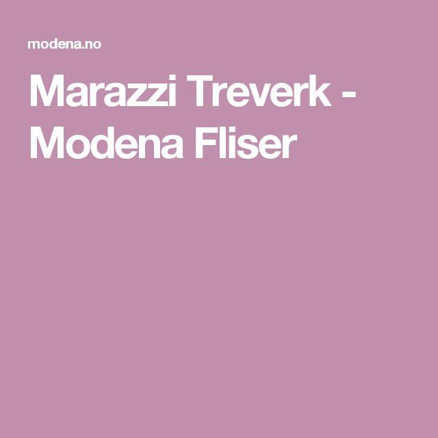 Marazzi Treverk - Modena Fliser