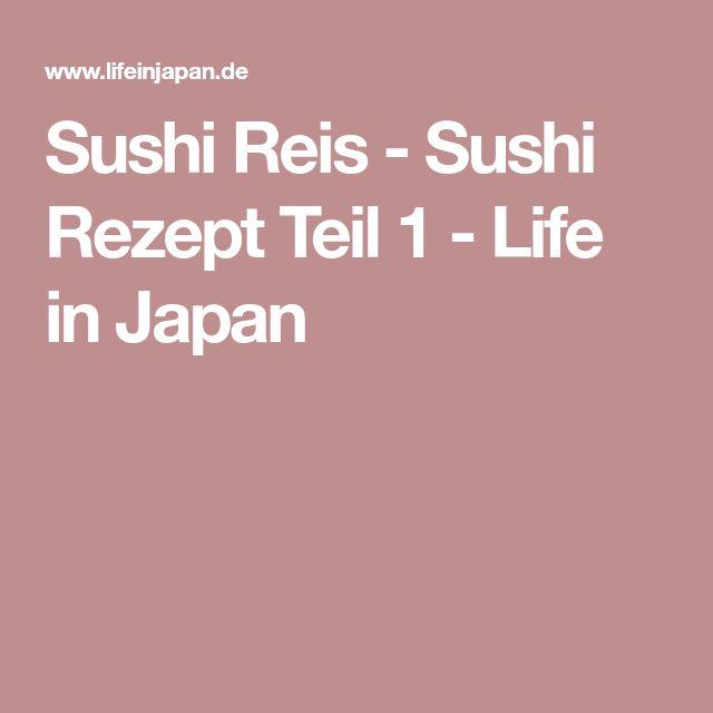 Sushi Reis - Sushi Rezept Teil 1 - Life in Japan
