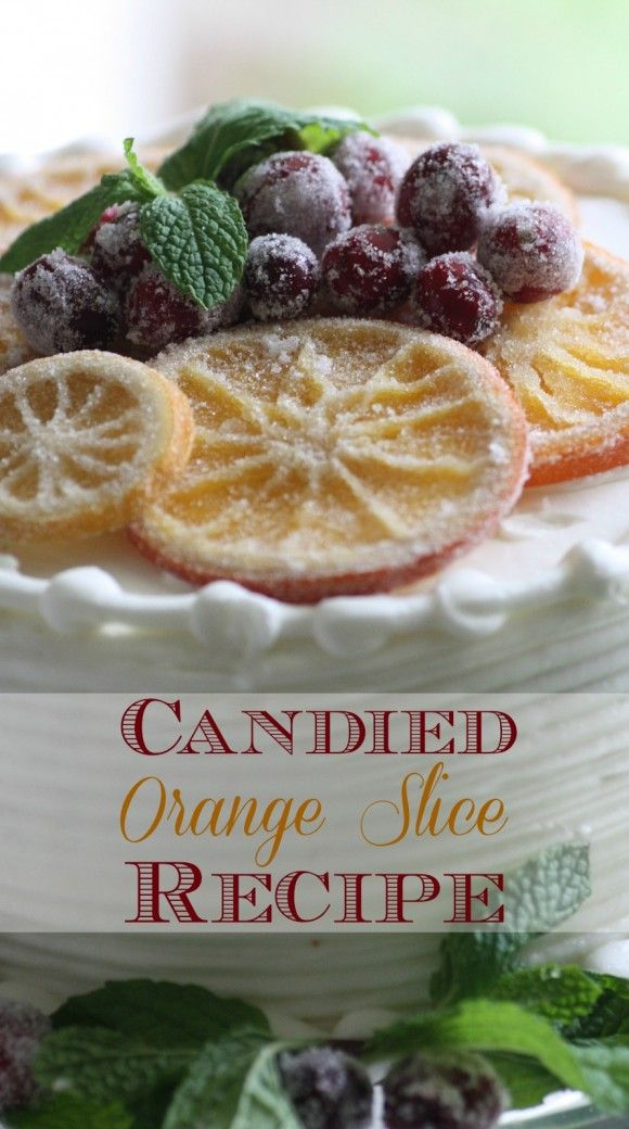 Learn to make these candied orange slices and dress up a store bought cake from the grocery store! Brilliant, right? Perfect for your holidays parties! | CatchMyParty.com
