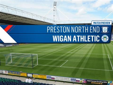 MATCH PREVIEW: PRESTON NORTH END V WIGAN ATHLETIC
