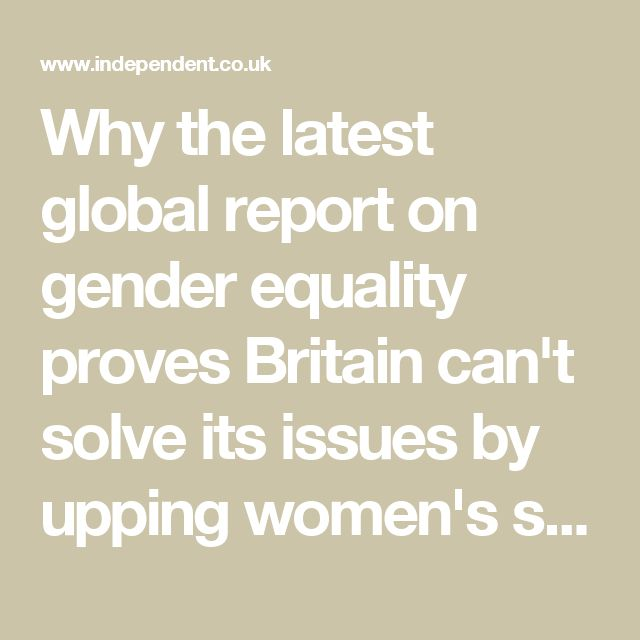 Why the latest global report on gender equality proves Britain can't solve its issues by upping women's salaries | The Independent