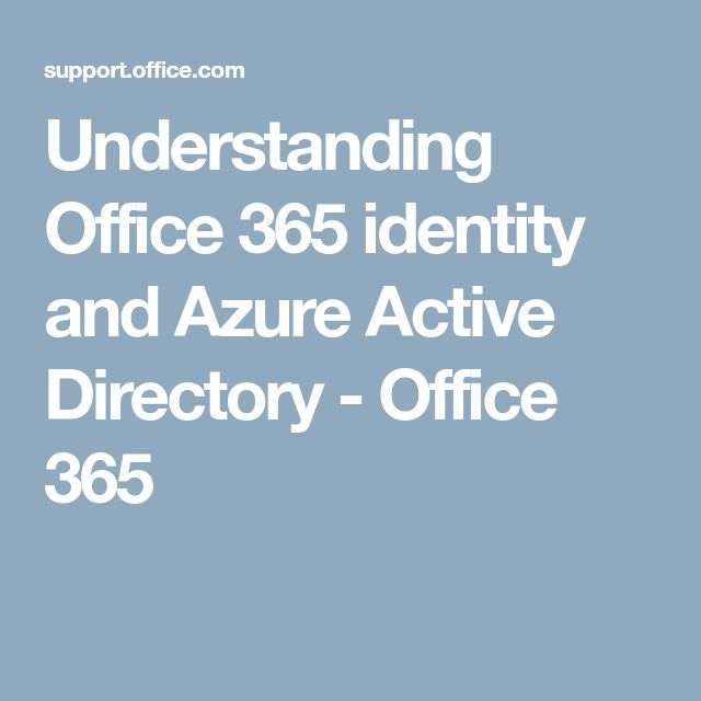Understanding Office 365 identity and Azure Active Directory - Office 365