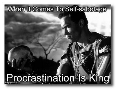 "When It Comes To Self-sabotage Procrastination Is King By Ange Fonce  ""To be, or not to be: that is the question: Whether 'tis nobler in the mind to suffer The slings and arrows of outrageous fortune, Or to take arms against a sea of troubles, And by opposing end them. To die: to sleep; No more; and by a sleep to say we end The heart-ache, and the thousand nat... Continue reading…"