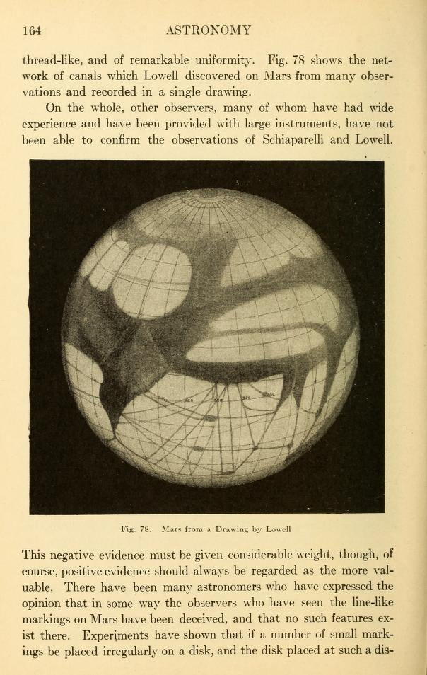 """On the whole, other obesrevers, many of whom have had wide experience and have been provided with large instruments, have not been able to confirm the observations of Schiaparelli and Lowell."" 1921, Descriptive astronomy"