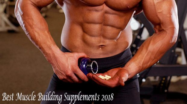 Best Muscle Building Supplements 2018 can give you the support to frame a muscular physique but choosing healthy ways can be Best Result For you Genuinely.