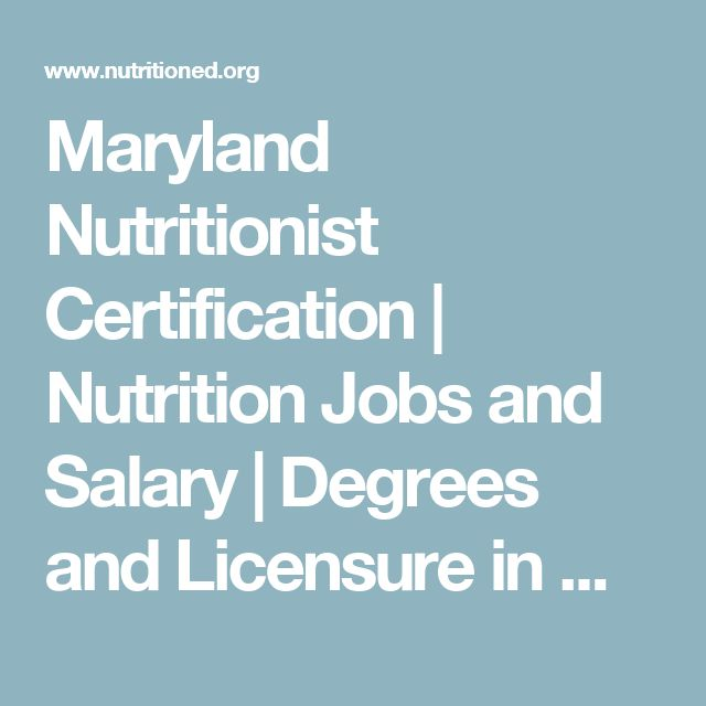 Maryland Nutritionist Certification | Nutrition Jobs and Salary | Degrees and Licensure in MD