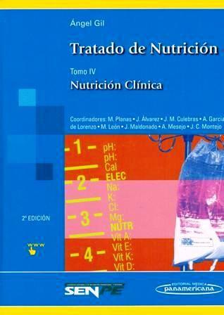 Tratado de Nutrición: nutrición clínica. Tomo IV / Ángel Gil