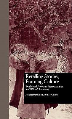 Retelling Stories, Framing Culture : Traditional Story and Metanarratives in...