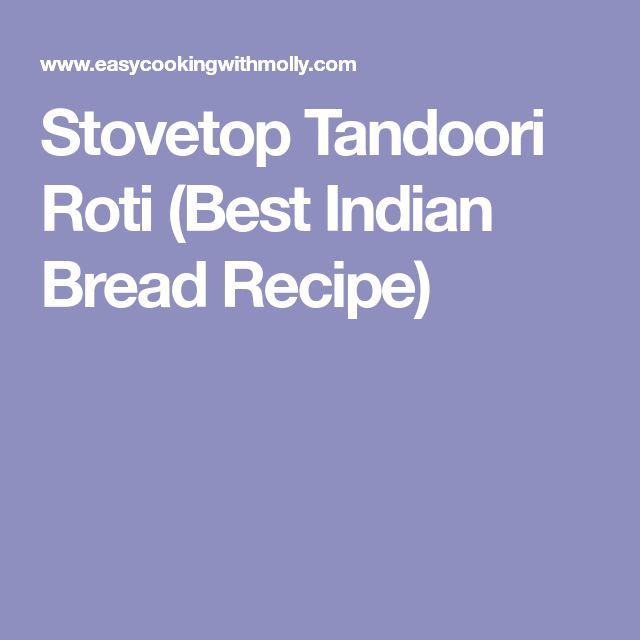 Stovetop Tandoori Roti (Best Indian Bread Recipe)
