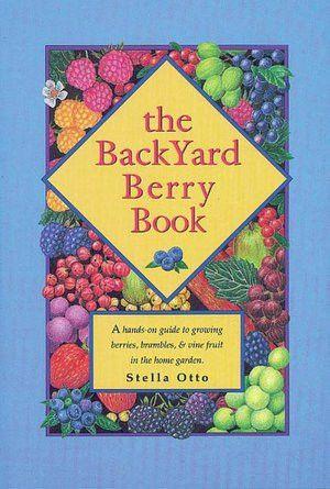 The Backyard Berry Book   Growing an Edible Garden Berry Guidebook   Organic Fertilizer, Seeds and Gardening Supplies   Ali's Organics