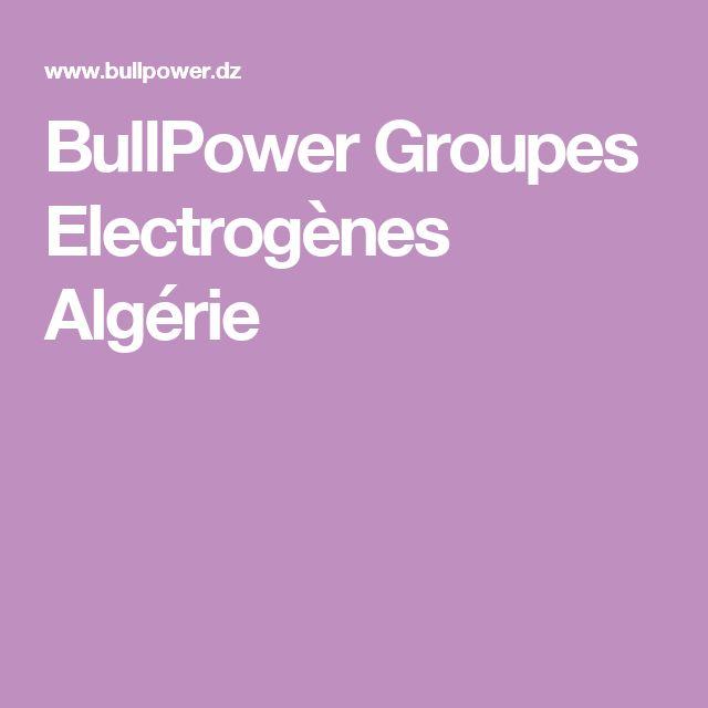 BullPower Groupes Electrogènes Algérie