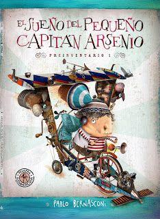 PABLO BERNASCONI: El Sueño del pequeño Capitán Arsenio