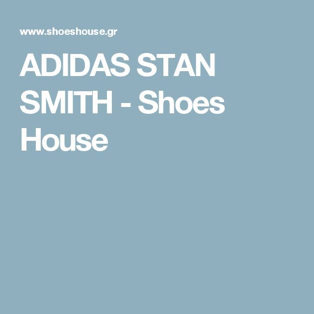 ADIDAS STAN SMITH - Shoes House