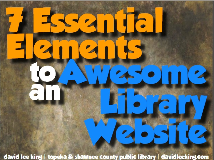 Seven Essential Elements to an Awesome Library Website / @davidleeking | #reference