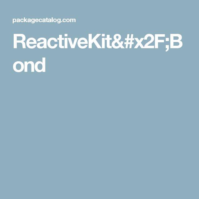 ReactiveKit/Bond