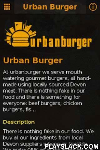 Urbanburger  Android App - playslack.com ,  There is nothing fake in our food. We buy all our ingredients from local Devon suppliers whenever feasible. We make 95% of all the items on our menu from srcatch, including dips, chips, desserts and ice cream. Beef: we use only prime cuts of beef from Greendale Farm, on the Sidmouth Road, just outside Exeter. The meat comes from a single herd of Charolais cows. We buy in a forequarter of beef every week, butcher all the meat ourselves and then…