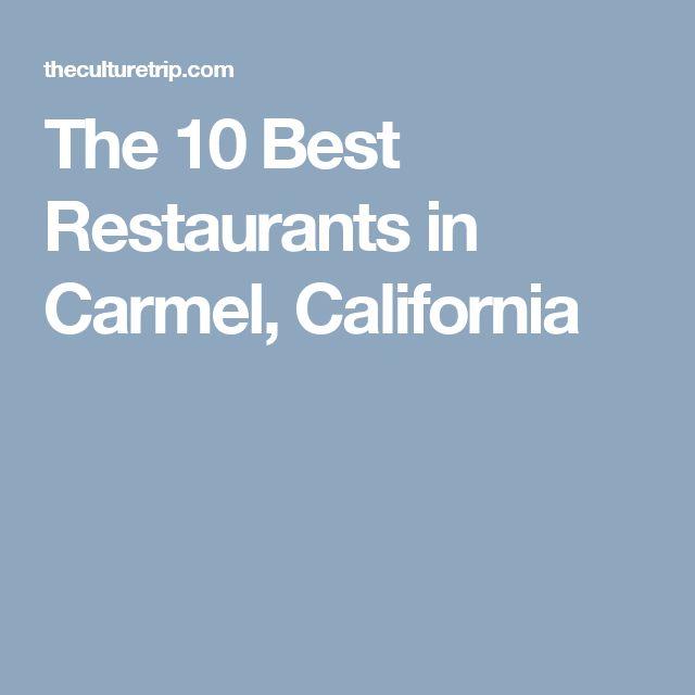 The 10 Best Restaurants in Carmel, California