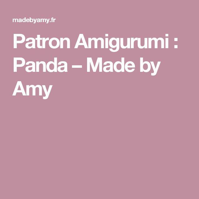 Patron Amigurumi : Panda – Made by Amy