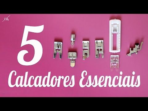5 Calcadores Essenciais para Costurar - YouTube