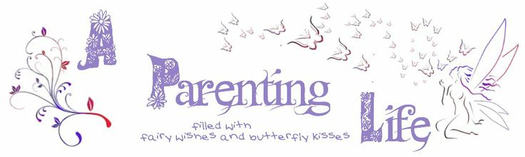 A Parenting Life - A blog about a mum trying to be all that she can and filling the world with fairy wishes and butterfly kisses as she goes