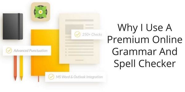 Why I Pay To Use An Online Grammar And Spell Checker via @derekhaines