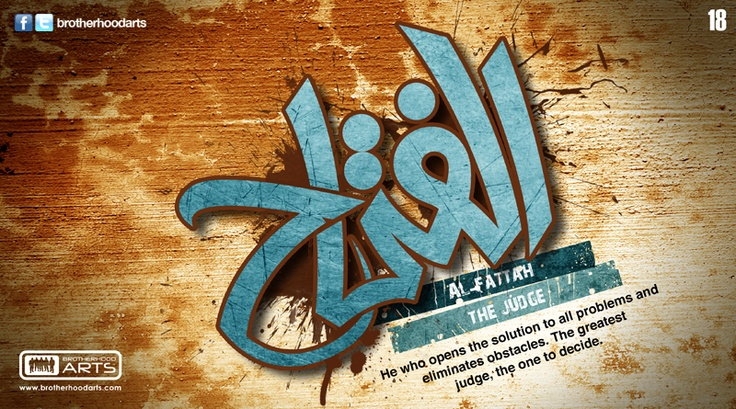 18. Al-Fattah (The 99 names of God: The Opener, The Victory Giver)