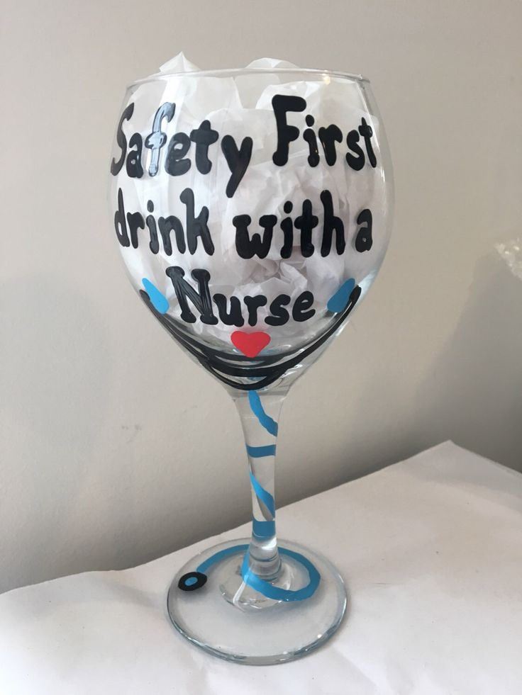 The Original Safety First Drink with a Nurse Wine Glass by CreationsbyTiff34 on Etsy https://www.etsy.com/listing/157492846/the-original-safety-first-drink-with-a