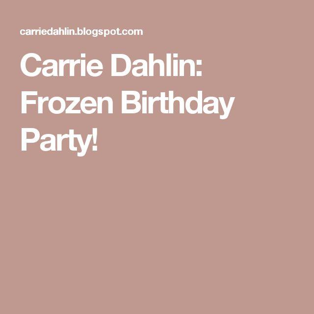 Carrie Dahlin: Frozen Birthday Party!